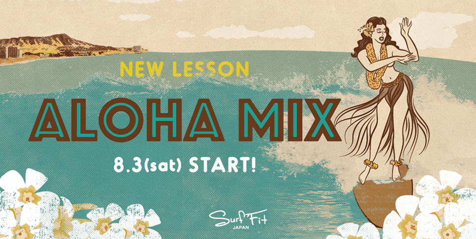 NEW LESSON ALOHA MIX 8.3(SAT)STARY!